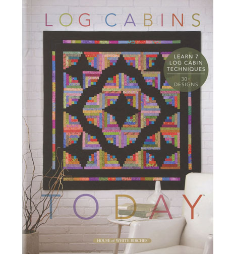 Log Cabins Today by House of White Birches